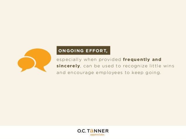 O N G O IN G E F FORT, esp ecially w h en prov ided frequently and si nce re l y , can be used to recognize little wins an...