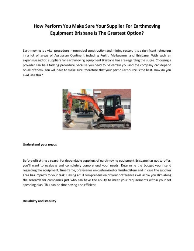 How Perform You Make Sure Your Supplier For Earthmoving Equipment Brisbane Is The Greatest Option? Earthmoving is a vital ...
