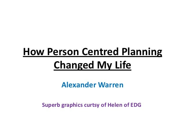 How Person Centred Planning     Changed My Life          Alexander Warren   Superb graphics curtsy of Helen of EDG