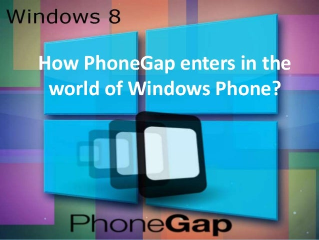 How PhoneGap enters in the world of Windows Phone?