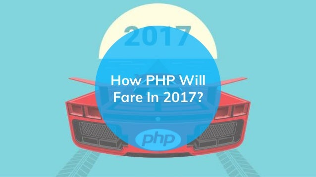 How PHP Will Fare In 2017?