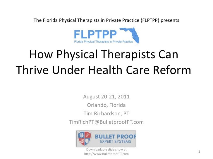 The Florida Physical Therapists in Private Practice (FLPTPP) presents<br />How Physical Therapists Can Thrive Under Health...