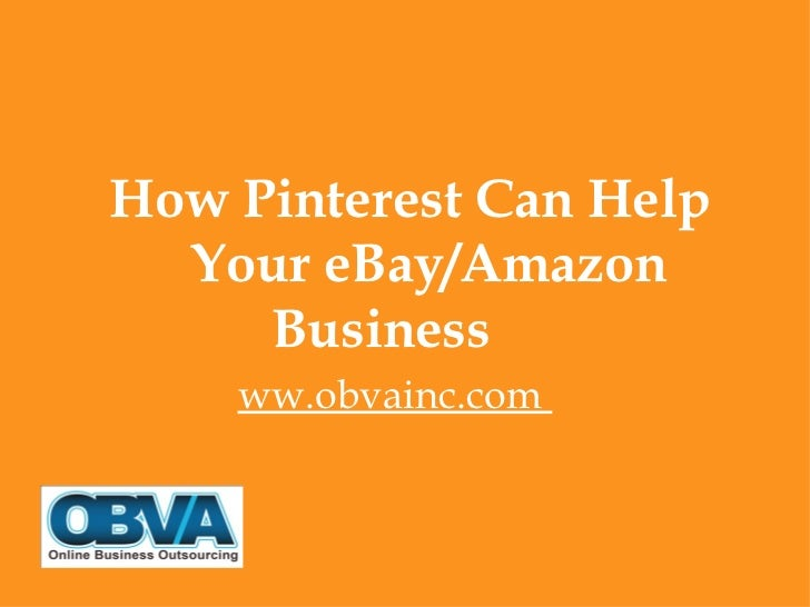 How Pinterest Can Help  Your eBay/Amazon     Business    ww.obvainc.com