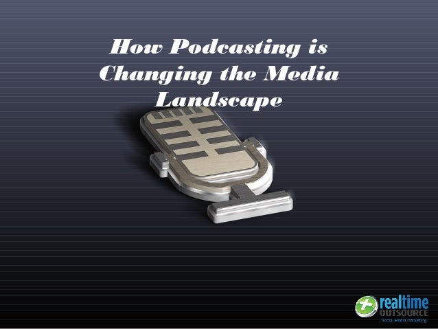 How Podcasting is Changing the Media Landscape
