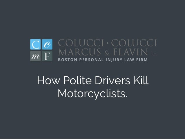 How Polite Drivers Kill Motorcyclists.