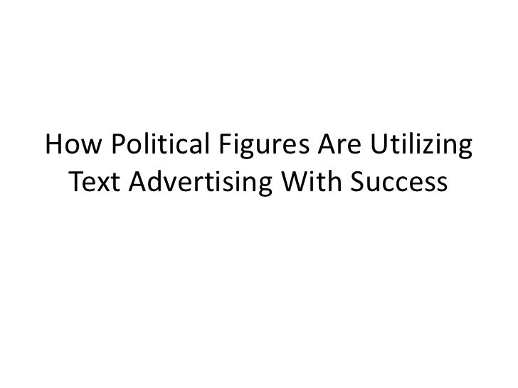 How Political Figures Are Utilizing Text Advertising With Success<br />