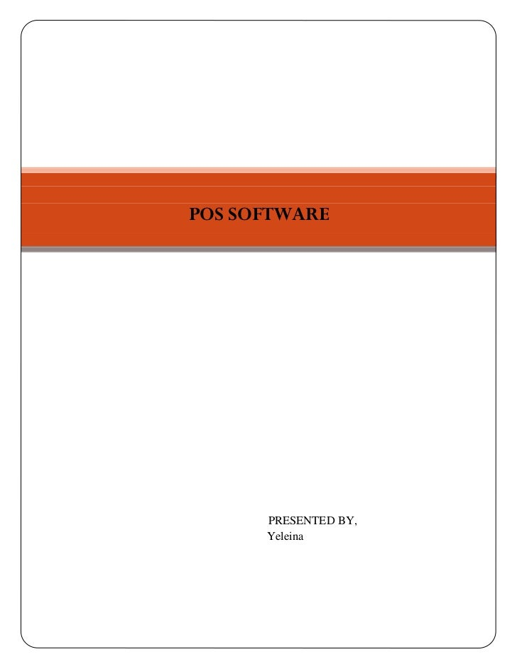 POS SOFTWARE[Type the document subtitle]               PRESENTED BY,               Yeleina