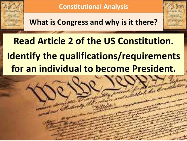 Under the US Constitution, a president must be; • A natural-born US citizen • At least 35 years old • A US resident for at...
