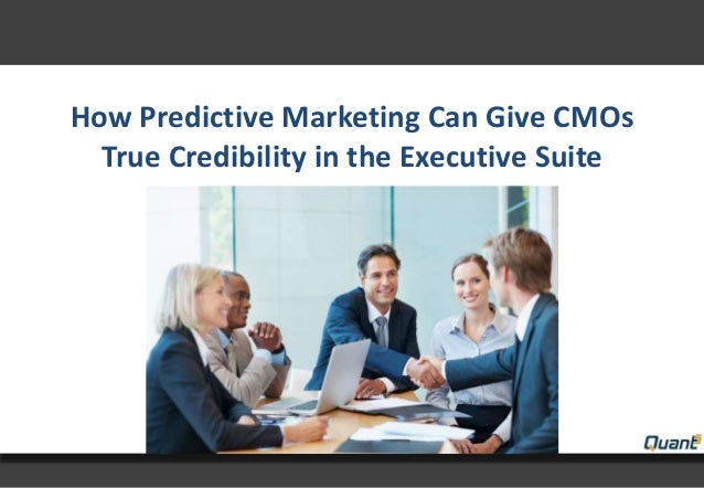 How Predictive Marketing Can Give CMOsTrue Credibility in the Executive Suite