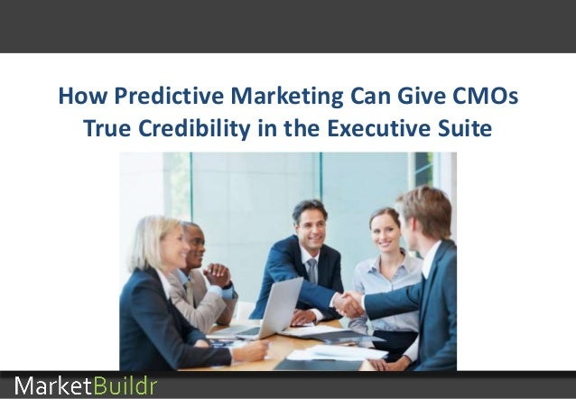 How Predictive Marketing Can Give CMOs True Credibility in the Executive Suite