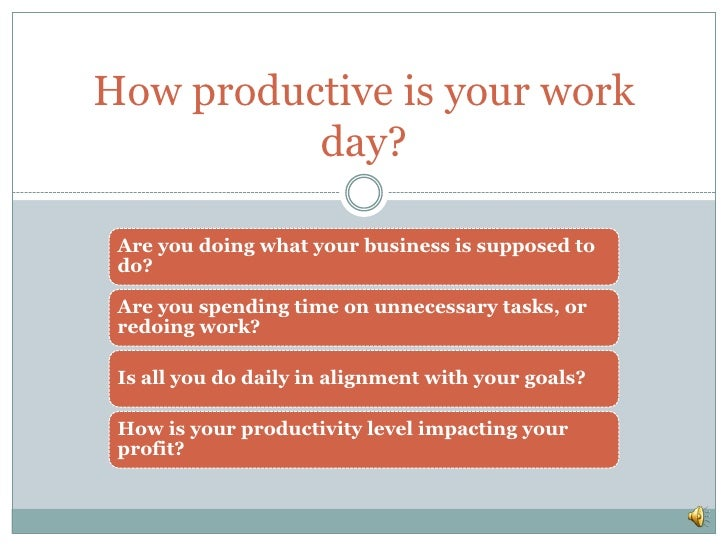 How productive is your work day?<br />