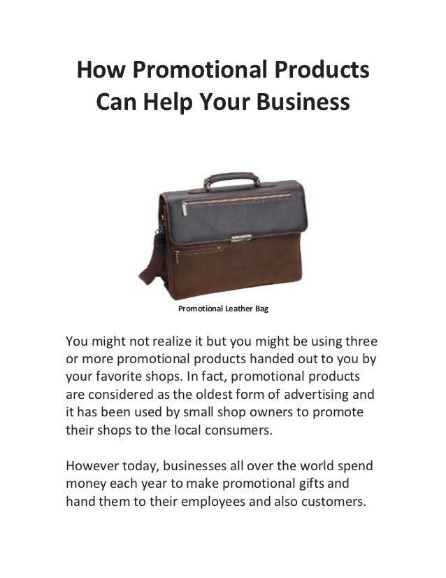 How Promotional Products  Can Help Your Business                   Promotional Leather BagYou might not realize it but you...