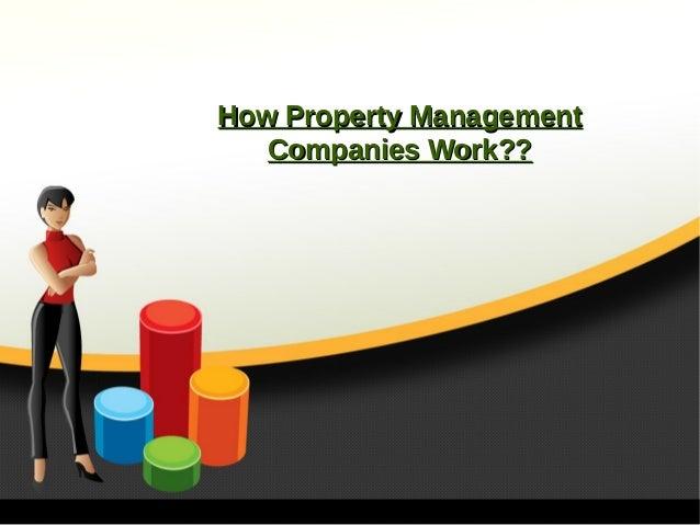 How Property ManagementHow Property Management Companies Work??Companies Work??