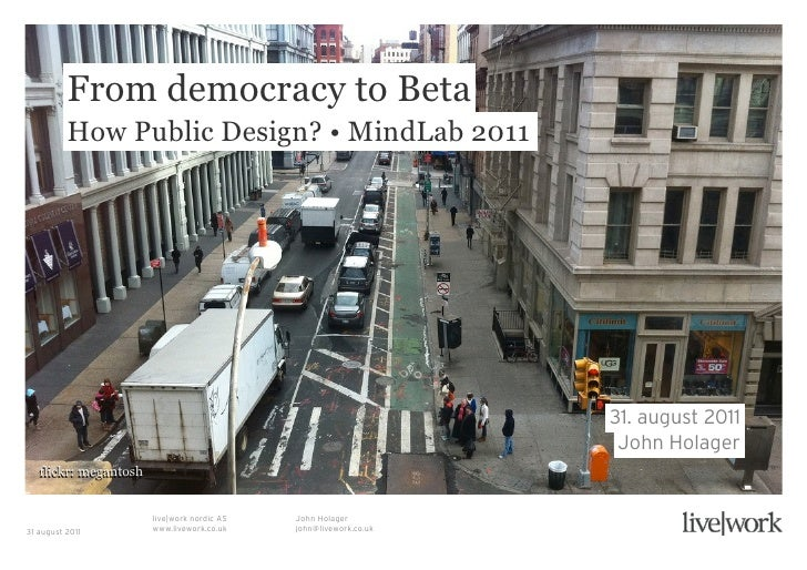 From democracy to Beta          How Public Design? • MindLab 2011                                                         ...