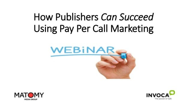 How Publishers Can Succeed Using Pay Per Call Marketing