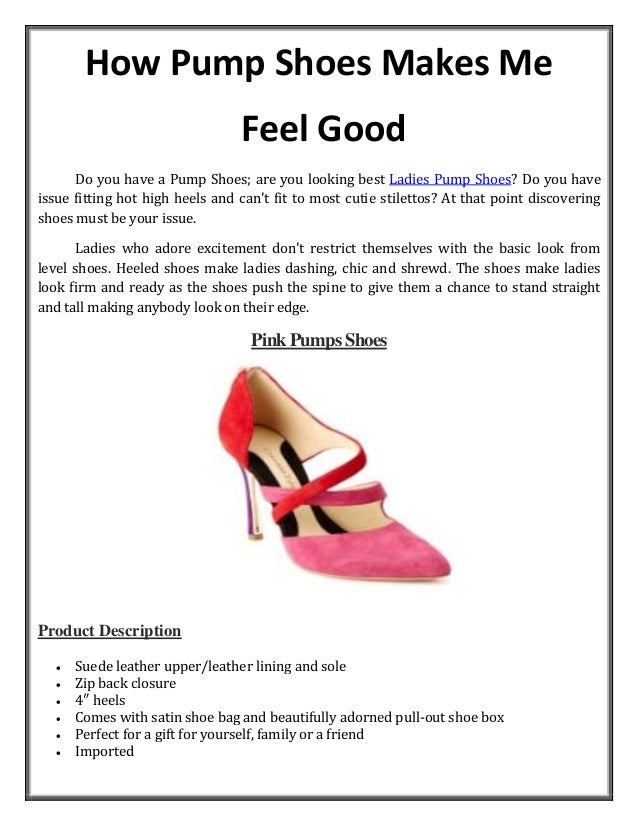 How Pump Shoes Makes Me Feel Good Do you have a Pump Shoes; are you looking best Ladies Pump Shoes? Do you have issue fitt...