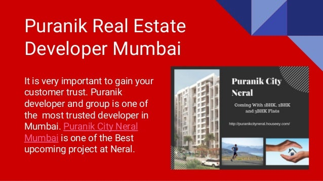 Puranik Real Estate Developer Mumbai It is very important to gain your customer trust. Puranik developer and group is one ...