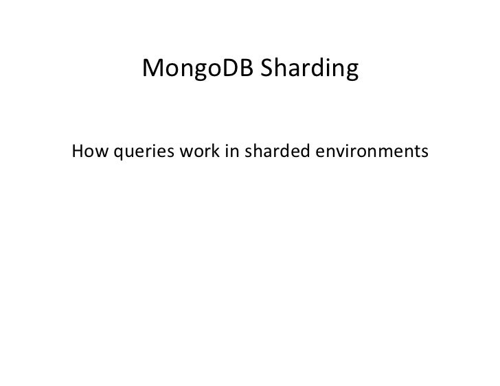 MongoDB	   Sharding	     How	   queries	   work	   in	   sharded	   environments