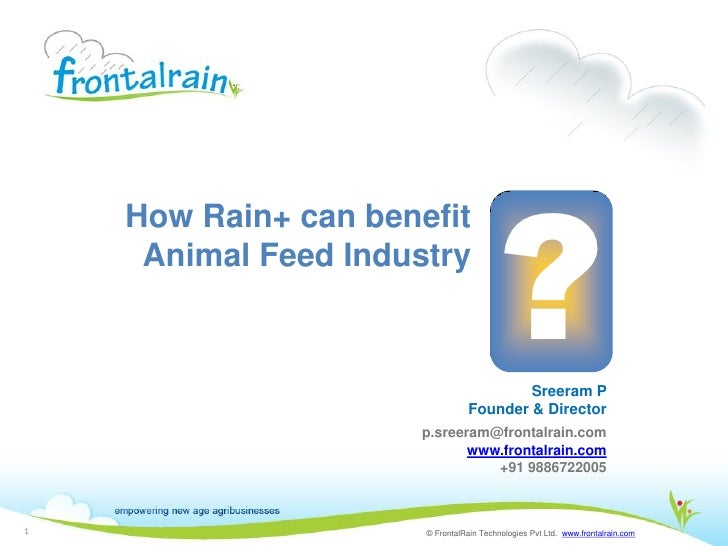 ?    How Rain+ can benefit     Animal Feed Industry                                         Sreeram P                     ...