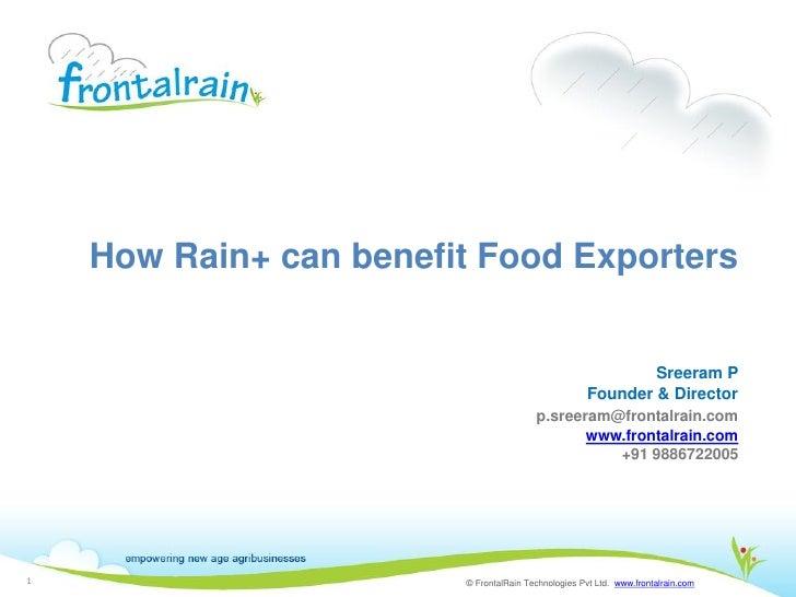 How Rain+ can benefit Food Exporters                                                             Sreeram P                ...