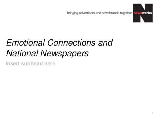 Emotional Connections and National Newspapers 1 insert subhead here