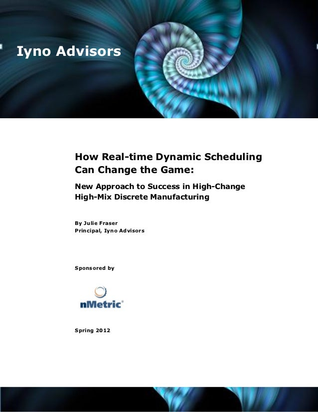 Iyno Advisors       How Real-time Dynamic Scheduling       Can Change the Game:       New Approach to Success in High-Chan...