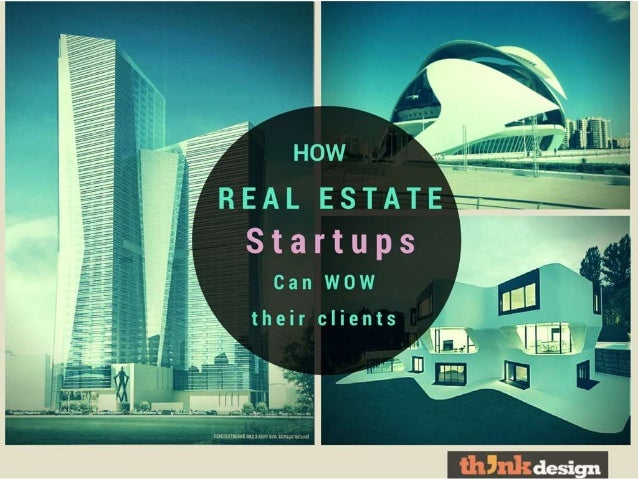 How Real Estate Start-ups can Wow their clients