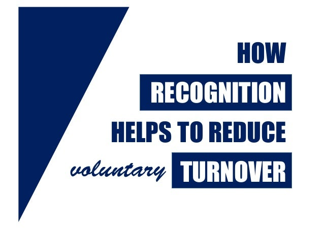 HOW RECOGNITION HELPS TO REDUCE VOLUNTARY TURNOVERvoluntary