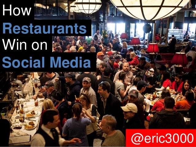 @eric3000 How Restaurants Social Media Win on @eric3000