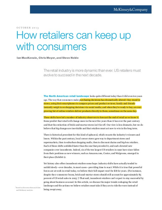 OCTOBER 2013  How retailers can keep up with consumers Ian MacKenzie, Chris Meyer, and Steve Noble  The retail industry is...