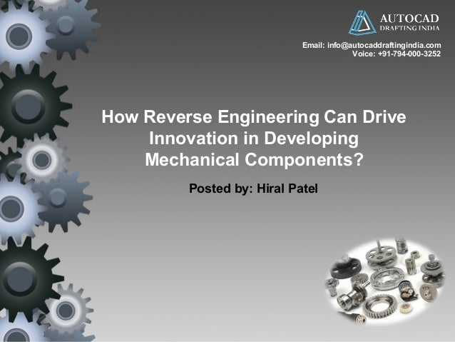 Email: info@autocaddraftingindia.com  How Reverse Engineering Can Drive  Innovation in Developing  Mechanical Components? ...