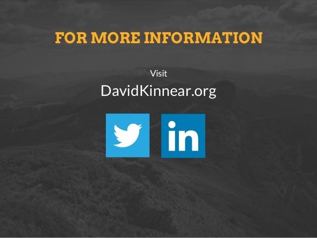 FOR MORE INFORMATION Visit DavidKinnear.org