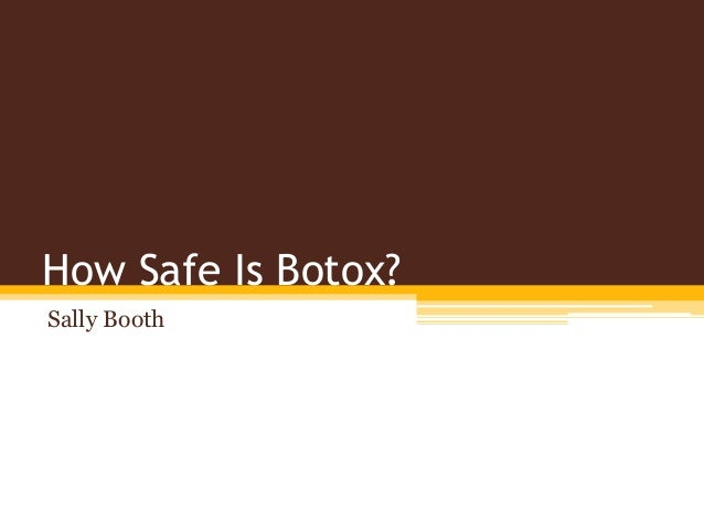 How Safe Is Botox? Sally Booth