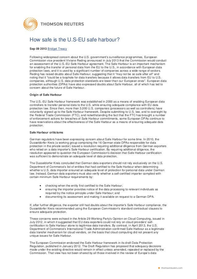 How safe is the U.S-EU safe harbour? Sep 09 2013 Bridget Treacy Following widespread concern about the U.S. government's s...