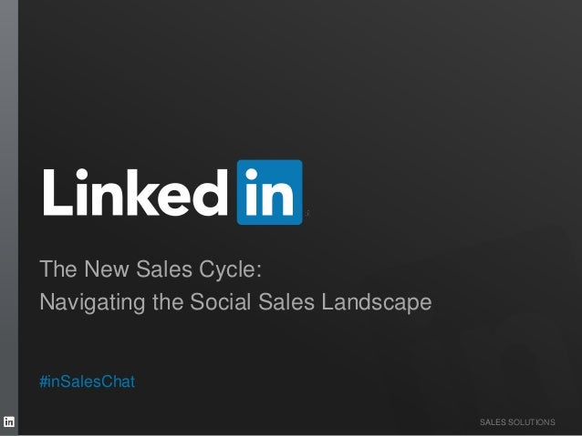 SALES SOLUTIONS The New Sales Cycle: Navigating the Social Sales Landscape #inSalesChat