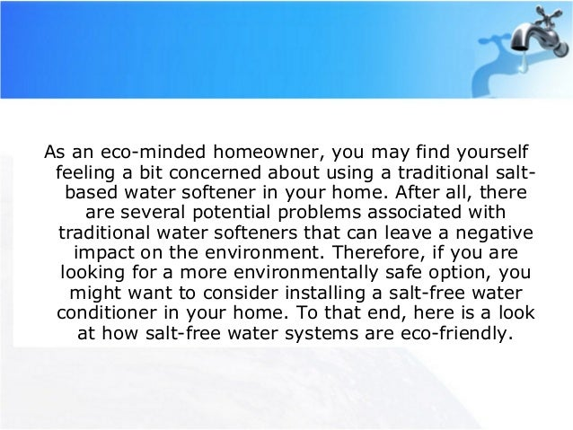 How salt free water softener systems are eco friendly for Eco friendly water systems for homes