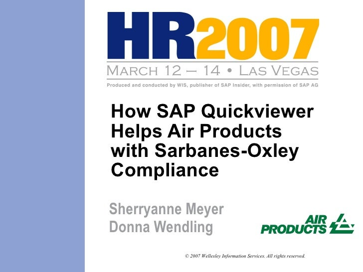 How SAP Quickviewer Helps Air Products with Sarbanes-Oxley Compliance Sherryanne Meyer Donna Wendling