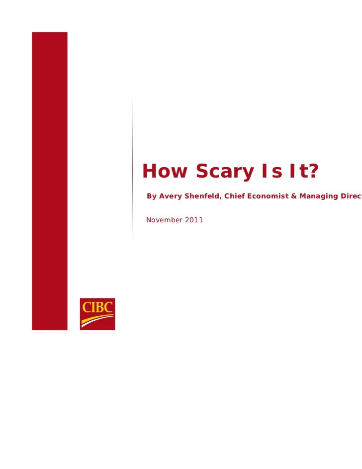 How Scary Is It?By Avery Shenfeld, Chief Economist & Managing DirectorNovember 2011