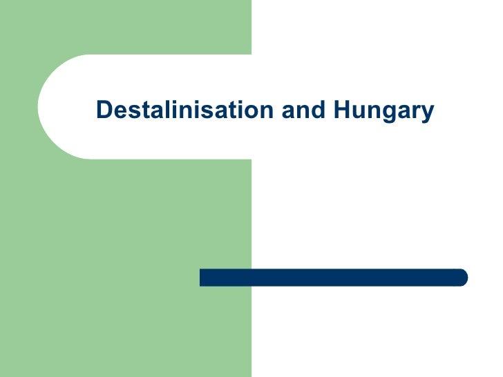 Destalinisation and Hungary