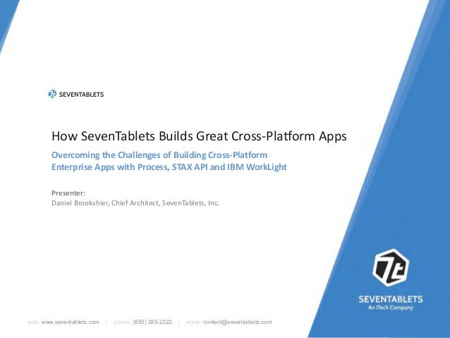 How SevenTablets Builds Great Cross-Platform Apps Overcoming the Challenges of Building Cross-Platform Enterprise Apps wit...