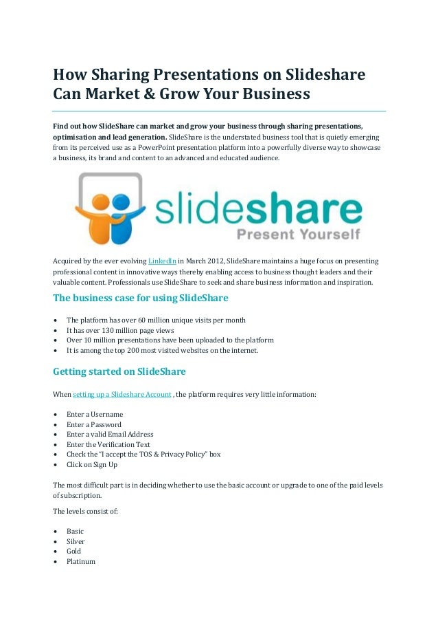 How Sharing Presentations on Slideshare Can Market & Grow Your Business Find out how SlideShare can market and grow your b...