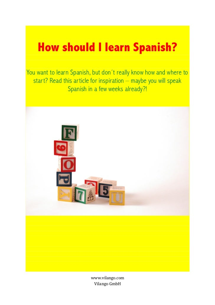 How should I learn Spanish?You want to learn Spanish, but don´t really know how and where to  start? Read this article for...