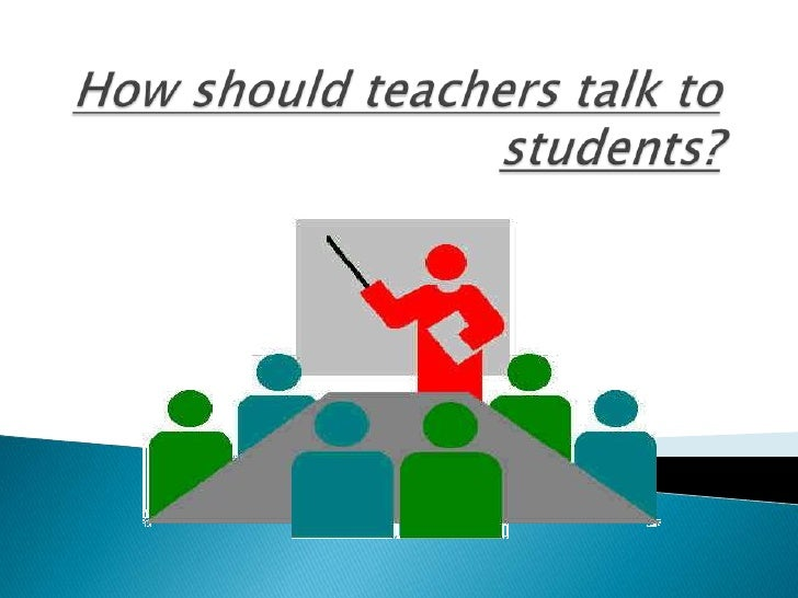 how to interact with teachers