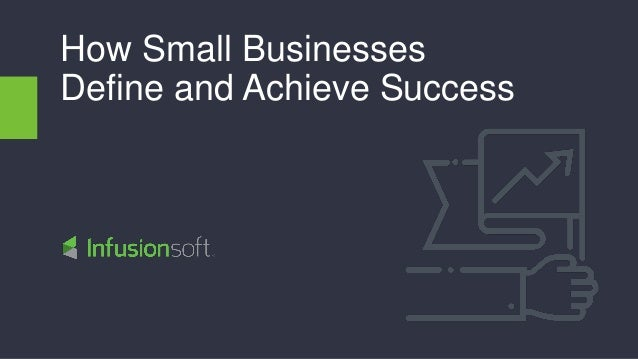 How Small Businesses Define and Achieve Success