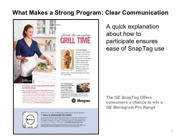 A quick explanation about how to participate ensures ease of SnapTag use  The GE SnapTag Offers consumers a chance to win ...