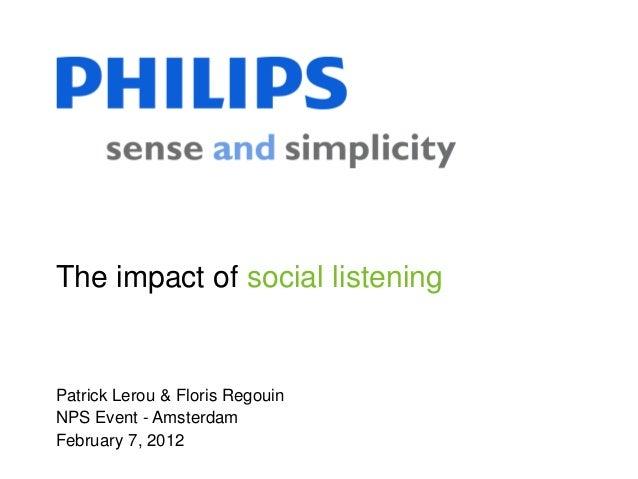 The impact of social listeningPatrick Lerou & Floris RegouinNPS Event - AmsterdamFebruary 7, 2012