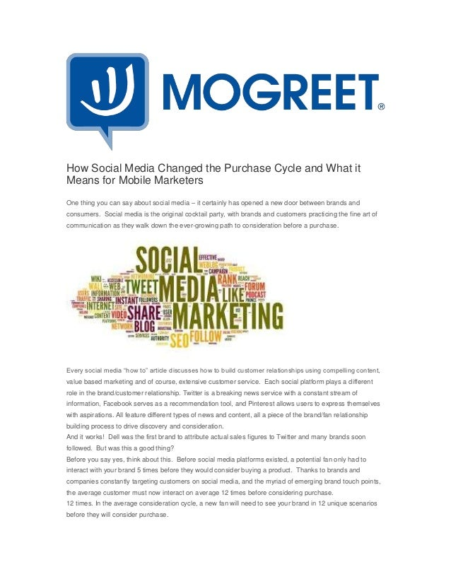 How Social Media Changed the Purchase Cycle and What itMeans for Mobile MarketersOne thing you can say about social media ...