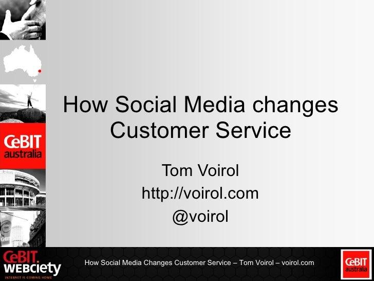 How Social Media changes Customer Service Tom Voirol http://voirol.com @voirol