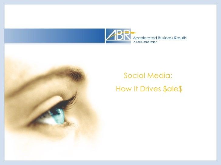Social Media:  How It Drives $ale$