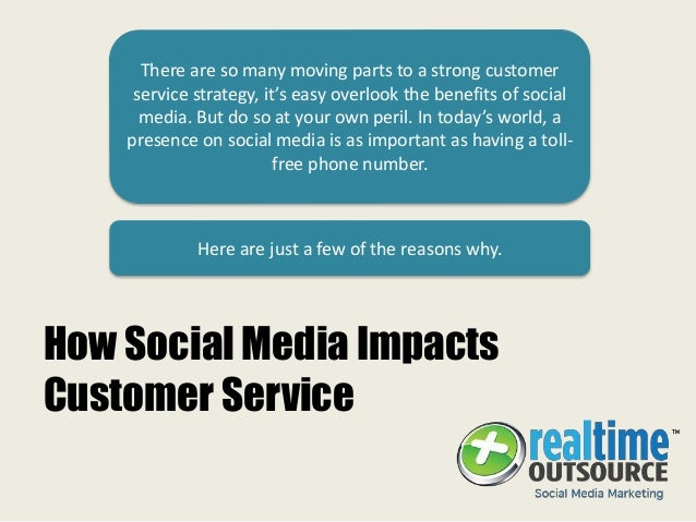 How Social Media Impacts Customer Service There are so many moving parts to a strong customer service strategy, it's easy ...